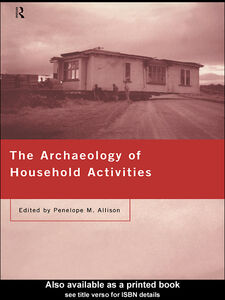 Foto Cover di The Archaeology of Household Activities, Ebook inglese di Penelope Allison, edito da
