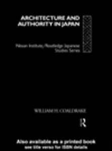 Ebook in inglese Architecture and Authority in Japan Coaldrake, William H.