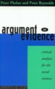 Foto Cover di Argument and Evidence, Ebook inglese di Peter J. Phelan,Peter J. Reynolds, edito da Taylor and Francis