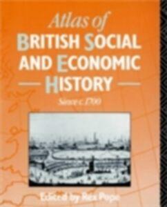 Foto Cover di Atlas of British Social and Economic History Since c.1700, Ebook inglese di  edito da Taylor and Francis