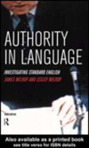 Ebook in inglese Authority in Language Milroy, James , Milroy, Lesley