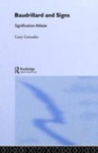 Foto Cover di Baudrillard and Signs, Ebook inglese di Gary Genosko, edito da Taylor and Francis