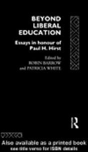 Foto Cover di Beyond Liberal Education, Ebook inglese di Robin Barrow,Patricia White, edito da