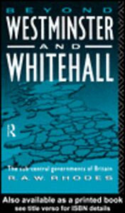Foto Cover di Beyond Westminster and Whitehall, Ebook inglese di R.A. Rhodes, edito da