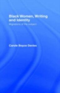 Ebook in inglese Black Women, Writing and Identity Boyce-Davies, Carole