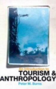Ebook in inglese Introduction to Tourism and Anthropology Burns, Peter