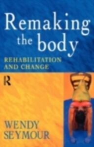 Ebook in inglese Remaking the Body Seymour, Wendy