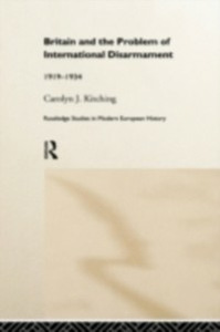 Ebook in inglese Britain and the Problem of International Disarmament Kitching, Carolyn J.