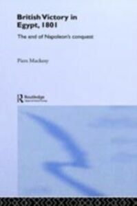 Ebook in inglese British Victory in Egypt, 1801 Mackesy, Dr Piers , Mackesy, Piers