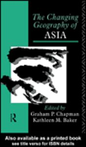 Foto Cover di The Changing Geography of Asia, Ebook inglese di Graham P. Chapman,Kathleen M. Baker, edito da