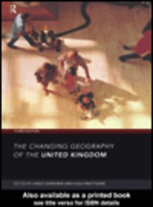 Foto Cover di The Changing Geography of the UK, Ebook inglese di Hugh Matthews,Vince Gardiner, edito da