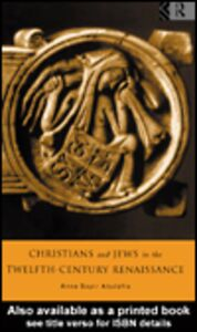Ebook in inglese Christians and Jews in the Twelfth-Century Renaissance Abulafia, Anna