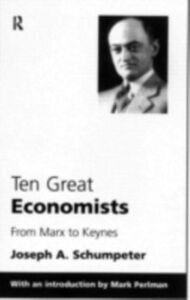 Ebook in inglese Ten Great Economists Schumpeter, Joseph A.