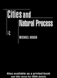 Ebook in inglese Cities and Natural Process Hough, Michael
