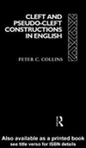 Foto Cover di Cleft and Pseudo-Cleft Constructions in English, Ebook inglese di Peter C. Collins, edito da