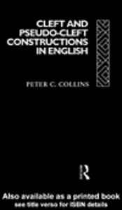 Ebook in inglese Cleft and Pseudo-Cleft Constructions in English Collins, Peter C.