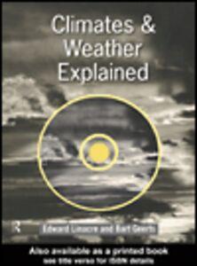 Foto Cover di Climates and Weather Explained, Ebook inglese di Bert Geerts,Edward Linacre, edito da