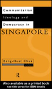 Ebook in inglese Communitarian Ideology and Democracy in Singapore Chua, Beng-Huat
