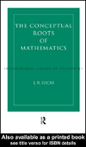 Foto Cover di Conceptual Roots of Mathematics, Ebook inglese di J.R. Lucas, edito da