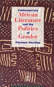 Foto Cover di Contemporary African Literature and the Politics of Gender, Ebook inglese di Florence Stratton, edito da Taylor and Francis