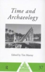 Foto Cover di Time and Archaeology, Ebook inglese di  edito da Taylor and Francis