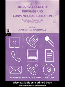 Foto Cover di The Convergence of Distance and Conventional Education, Ebook inglese di Alan Tait,Roger Mills, edito da