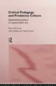 Foto Cover di Critical Pedagogy and Predatory Culture, Ebook inglese di Peter McLaren, edito da Taylor and Francis