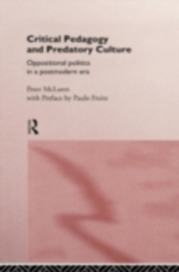 Ebook in inglese Critical Pedagogy and Predatory Culture McLaren, Peter