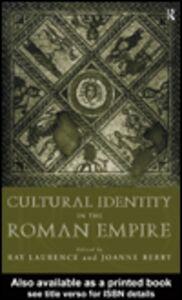 Foto Cover di Cultural Identity in the Roman Empire, Ebook inglese di Joanne Berry,Ray Laurence, edito da