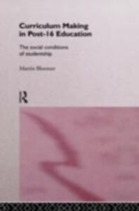 Foto Cover di Curriculum Making in Post-16 Education, Ebook inglese di Martin Bloomer, edito da Taylor and Francis