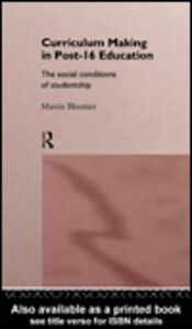 Ebook in inglese Curriculum Making in Post-16 Education Bloomer, Martin
