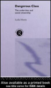 Ebook in inglese Dangerous Classes Morris, Lydia