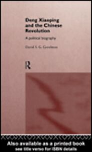 Foto Cover di Deng Xiaoping and the Chinese Revolution, Ebook inglese di David S. G. Goodman, edito da