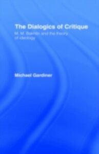Ebook in inglese Dialogics of Critique Gardiner, Michael