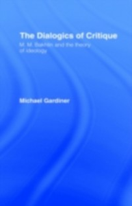 Ebook in inglese Dialogics of Critique Gardiner, Michael