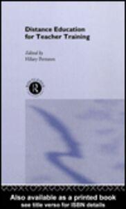 Foto Cover di Distance Education for Teacher Training, Ebook inglese di Hilary Perraton, edito da