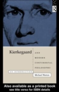 Foto Cover di Kierkegaard and Modern Continental Philosophy, Ebook inglese di Michael Weston, edito da Taylor and Francis