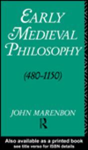 Ebook in inglese Early Medieval Philosophy 480-1150 Marenbon, John