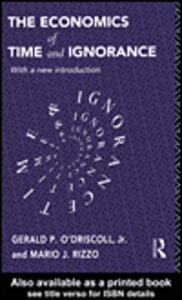 Ebook in inglese The Economics of Time and Ignorance O'Driscoll Jr., Gerald P. , Rizzo, Mario J.