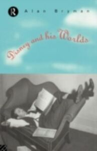 Ebook in inglese Disney and his Worlds Bryman, Alan