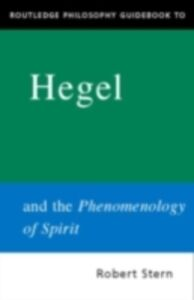 Ebook in inglese Routledge Philosophy GuideBook to Hegel and the Phenomenology of Spirit Stern, Robert