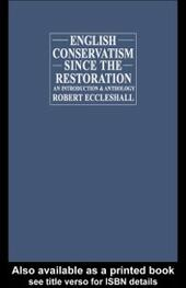 English Conservatism Since the Restoration