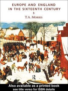 Ebook in inglese Europe and England in the Sixteenth Century Morris, T.A.