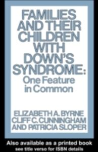 Foto Cover di Families and Their Children with Down's Syndrome, Ebook inglese di Elizabeth Byrne,Cliff Cunningham, edito da Taylor and Francis