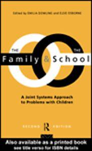 Foto Cover di The Family and the School, Ebook inglese di Emelia Dowling,Elsie Osborne, edito da