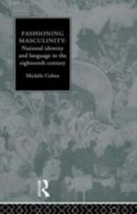 Ebook in inglese Fashioning Masculinity Cohen, Dr Michele , Cohen, Michele
