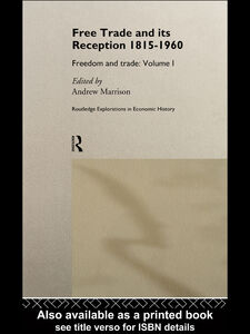 Ebook in inglese Free Trade and its Reception 1815-1960