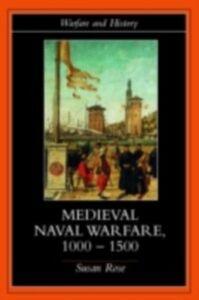 Ebook in inglese Medieval Naval Warfare 1000-1500 Rose, Susan