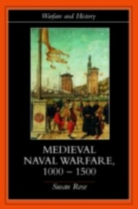 Ebook in inglese Medieval Naval Warfare 1000-1500 Rose, Susan