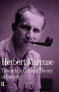 Ebook in inglese Towards a Critical Theory of Society Marcuse, Herbert